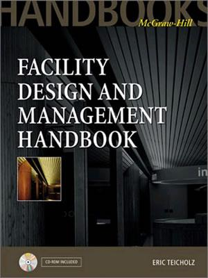 Facility Design and Management Handbook By Teicholz, Eric (EDT)